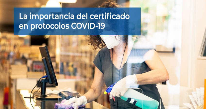 La importancia de la certificación en protocolos COVID-19